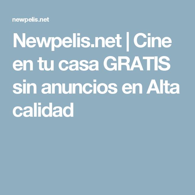 Newpelis Net Cine En Tu Casa Gratis Sin Anuncios En Alta Calidad Peliculas Completas Gratis Peliculas Completas Peliculas En Espanol