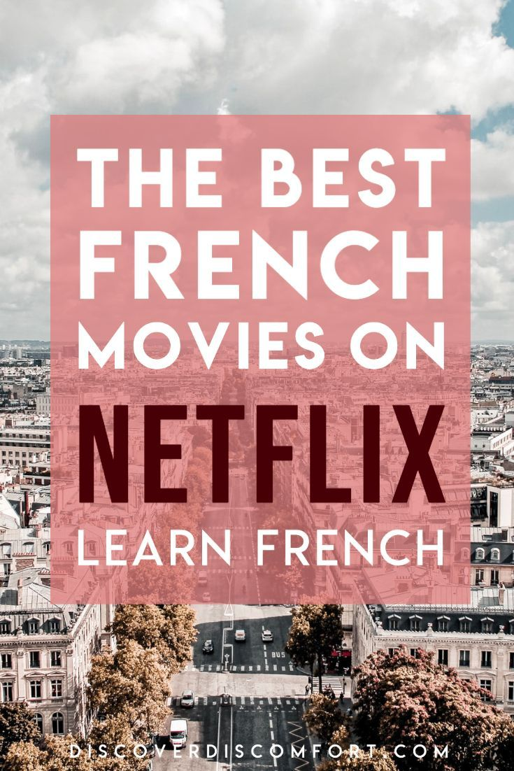 All the best french movies on netflix in 2020 french
