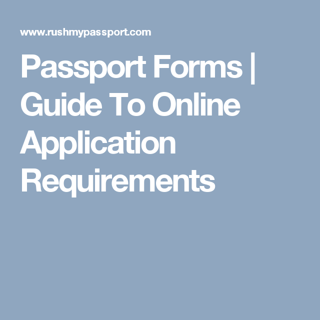 Passport Forms Guide To Online Application Requirements