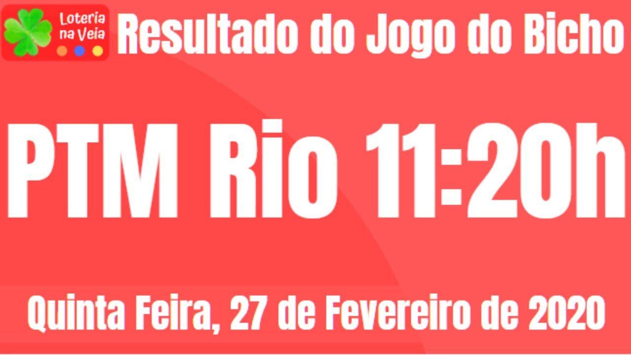 Resultado Do Jogo Do Bicho Ptm Rio 11 Horas 27 02 2020 Quinta