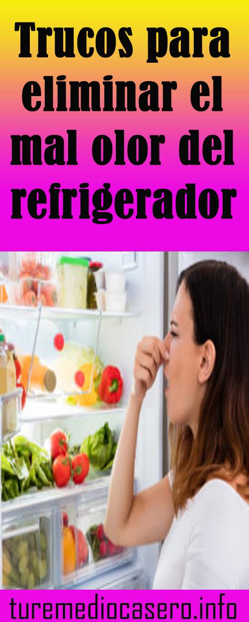 Trucos Para Eliminar El Mal Olor Del Refrigerador Tus Remedios Caseros Trucos De Limpieza Trucos Consejos Para La Salud