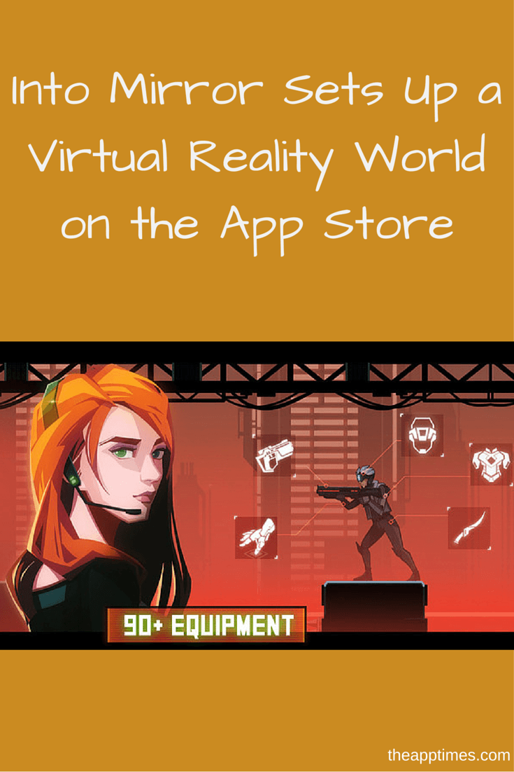 Into Mirror Sets Up A Virtual Reality World On The App