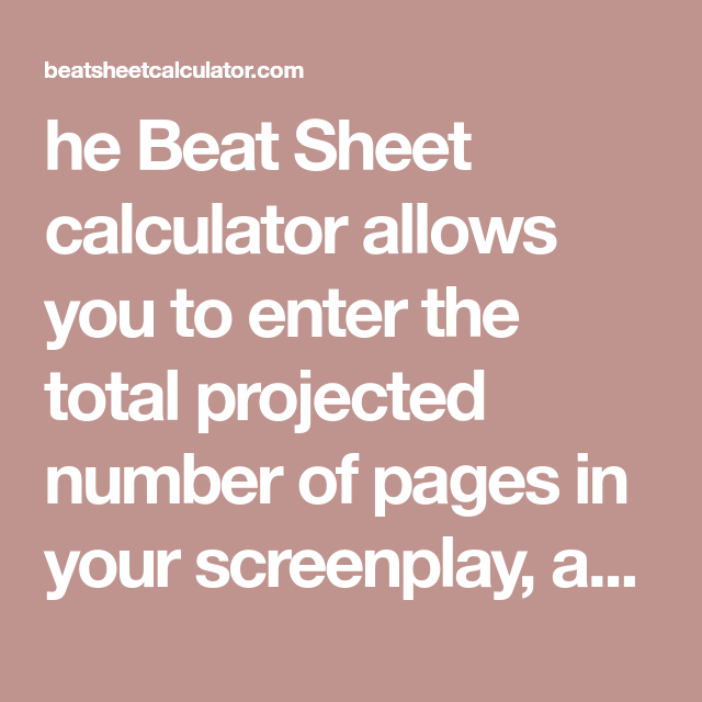 he Beat Sheet calculator allows you to enter the total