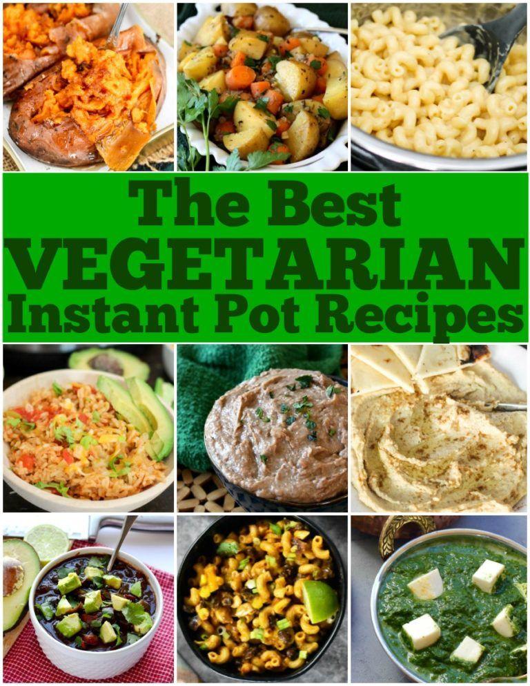 Best Vegetarian Instant Pot Recipes Vegetarian Recipes Dinner