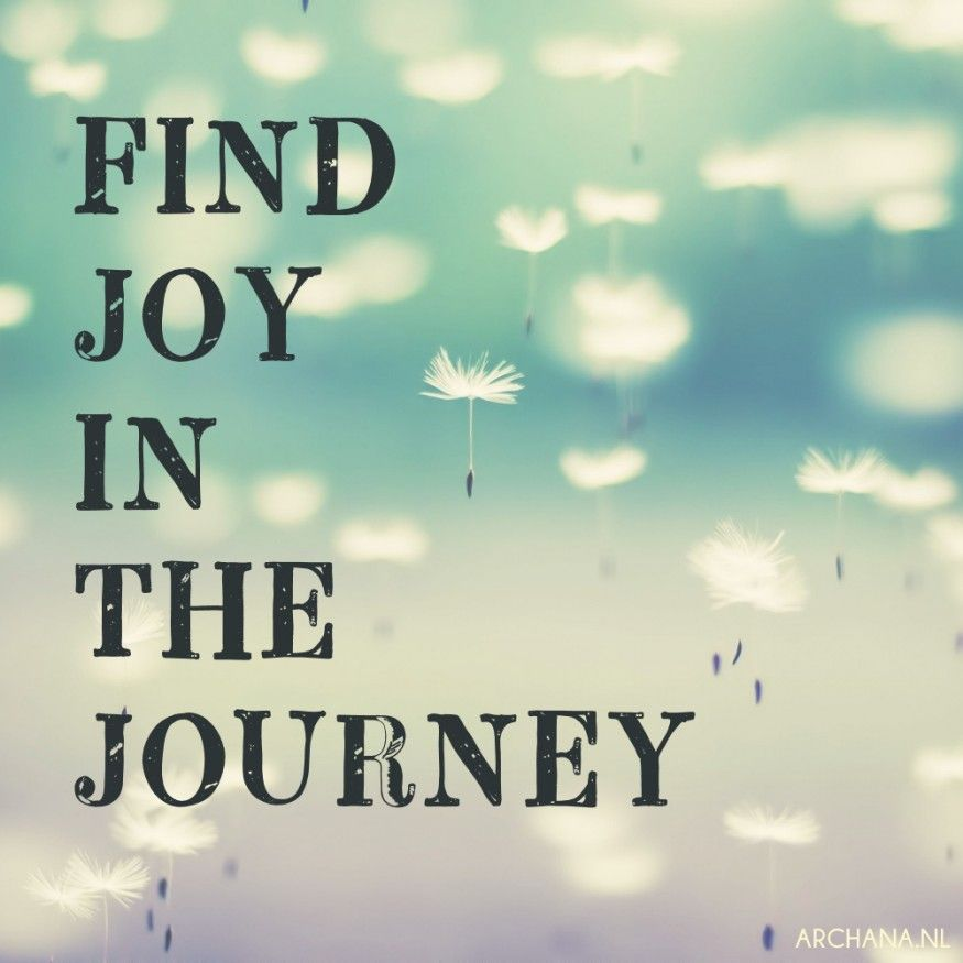 Joy In The Journey Image Google Search Joy In The Journey