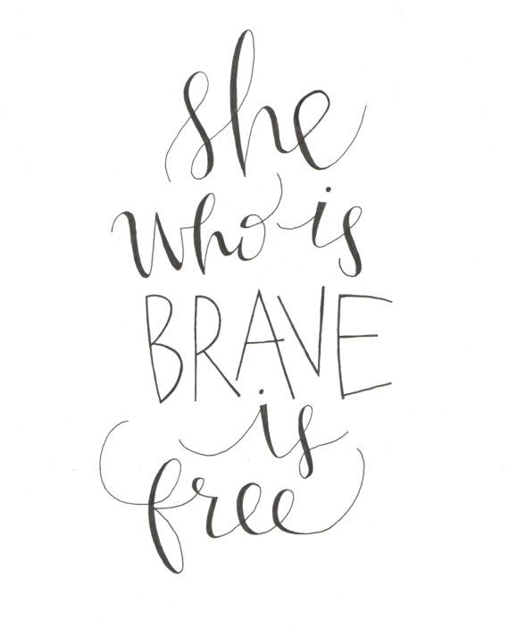 Handwritten she who is brave free calligraphy by