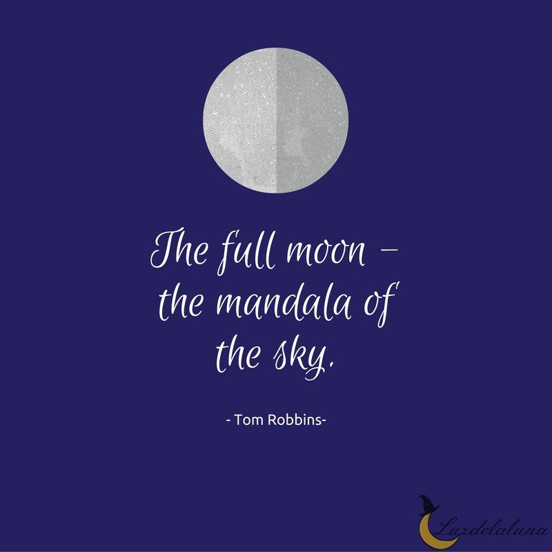 Quotes About Full Moon Inspiration The Full Moon  The Mandala Of The Skytom Robbins  Nature