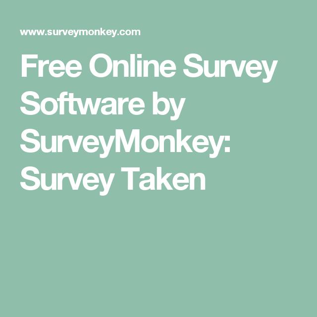 Free Online Survey Software By Surveymonkey Survey Taken Online