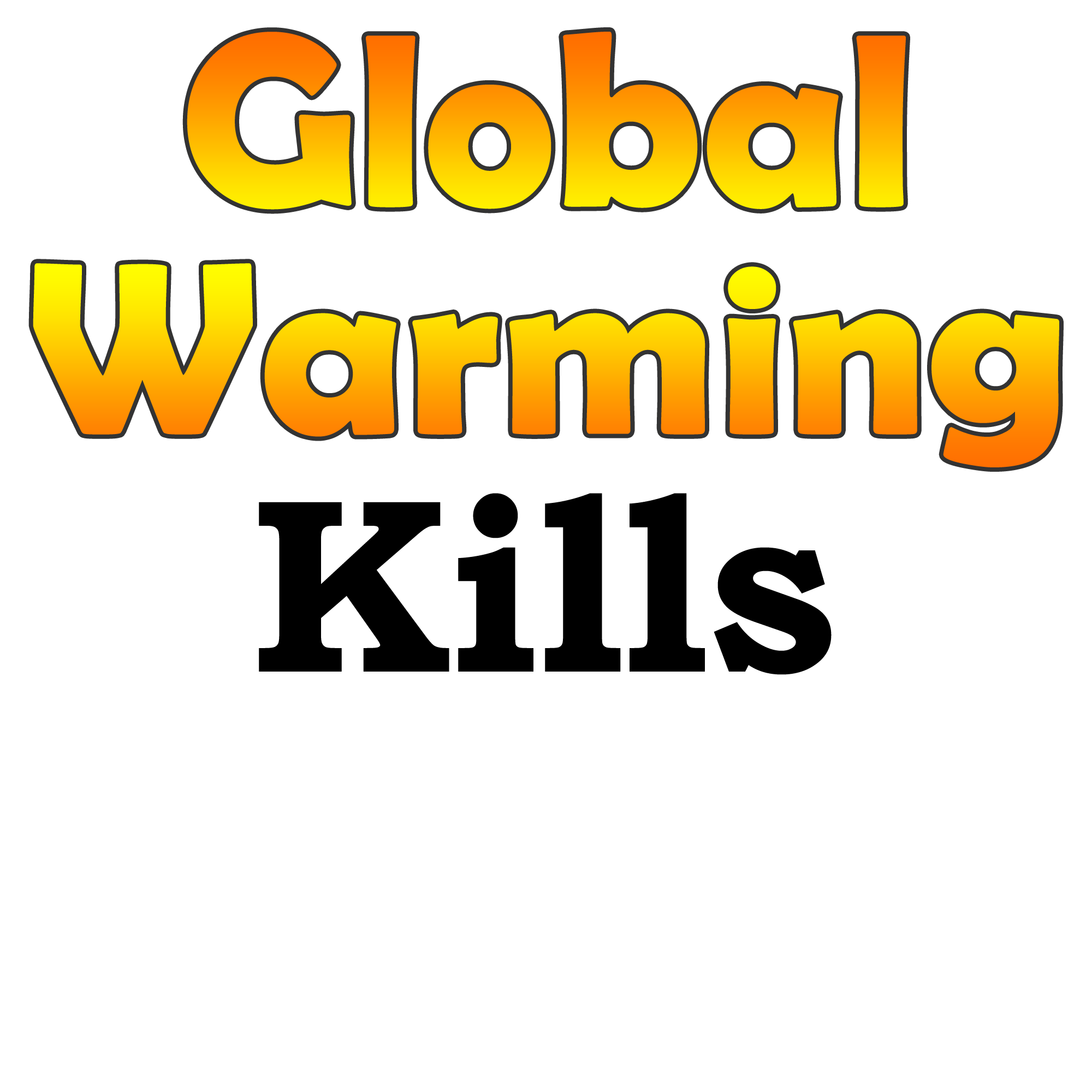 One Of The Most Important Problems That Face The Humanity Today Is The Global Warming Take Action And Show Your Support For The Survival Of The Humanity With T