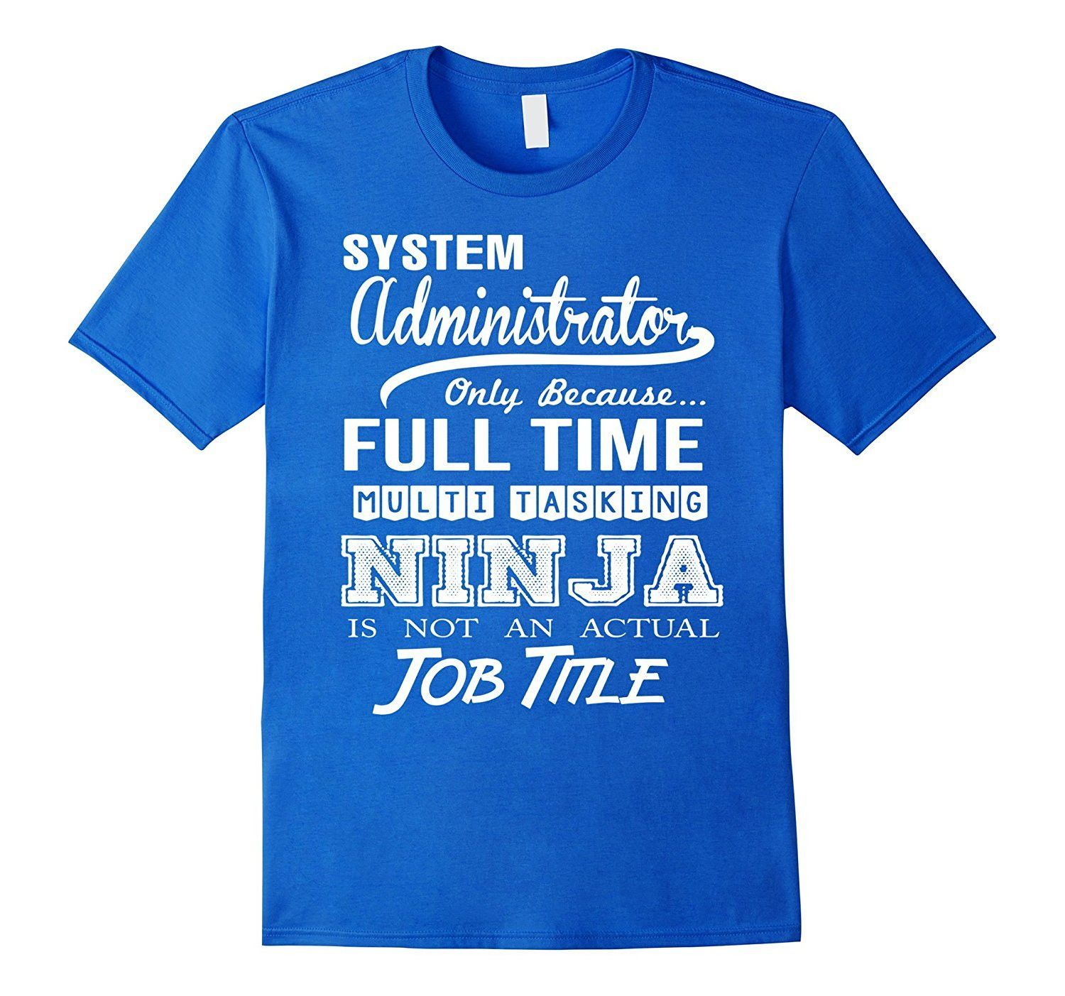 System Administrator Job Title Shirt  Shirts Products And Job Title