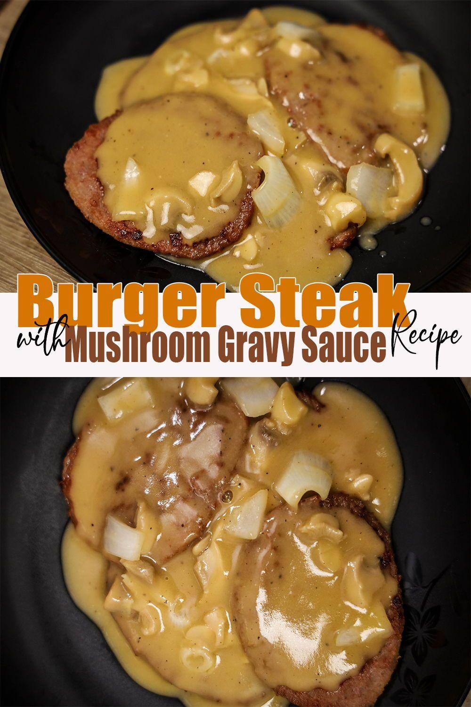 Burger Steak With Mushroom Gravy Sauce Gravy Sauce Recipe Mushroom Gravy Steamed Fish Recipes