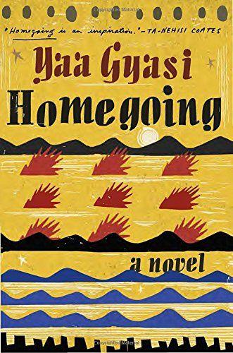 Homegoing Knopf Publishing Group Https Www Amazon Co Uk Dp 1101947136 Ref Cm Sw R Pi Awdb X Z1nwybyrzhpq5 Best Fiction Books Novels Fiction Books