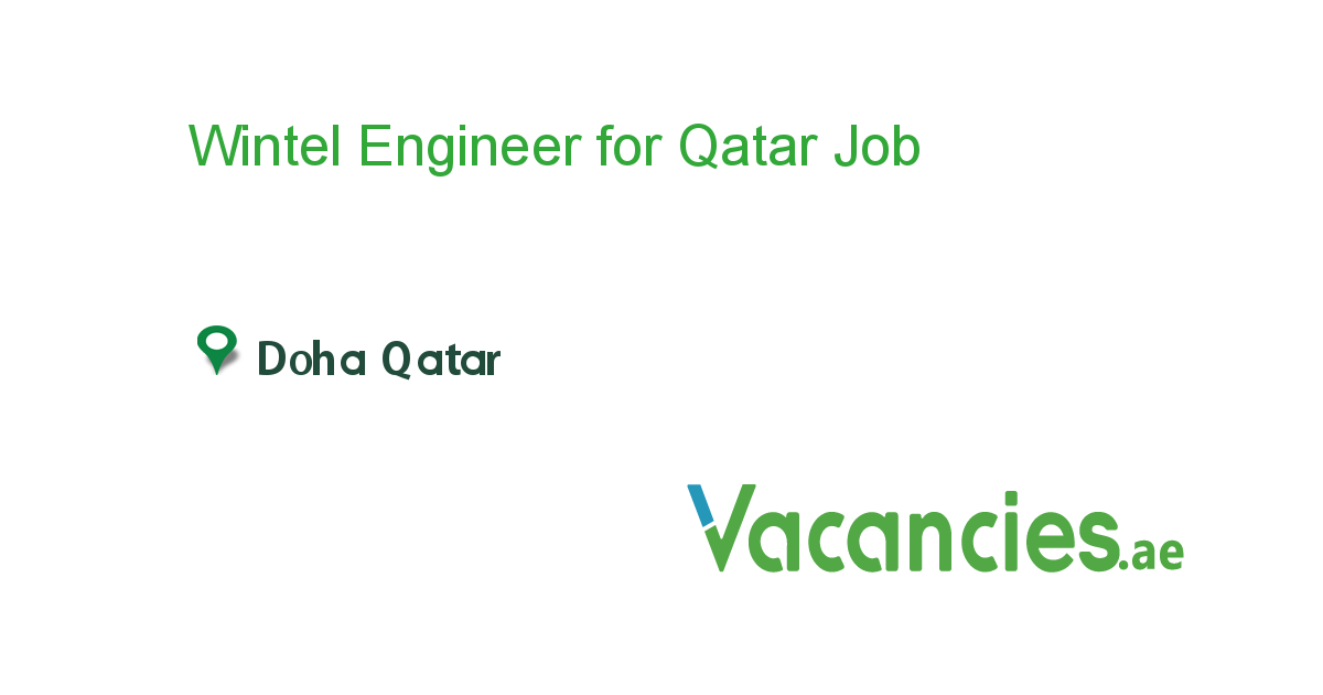 Wintel Engineer For Qatar Job Engineering Qatar