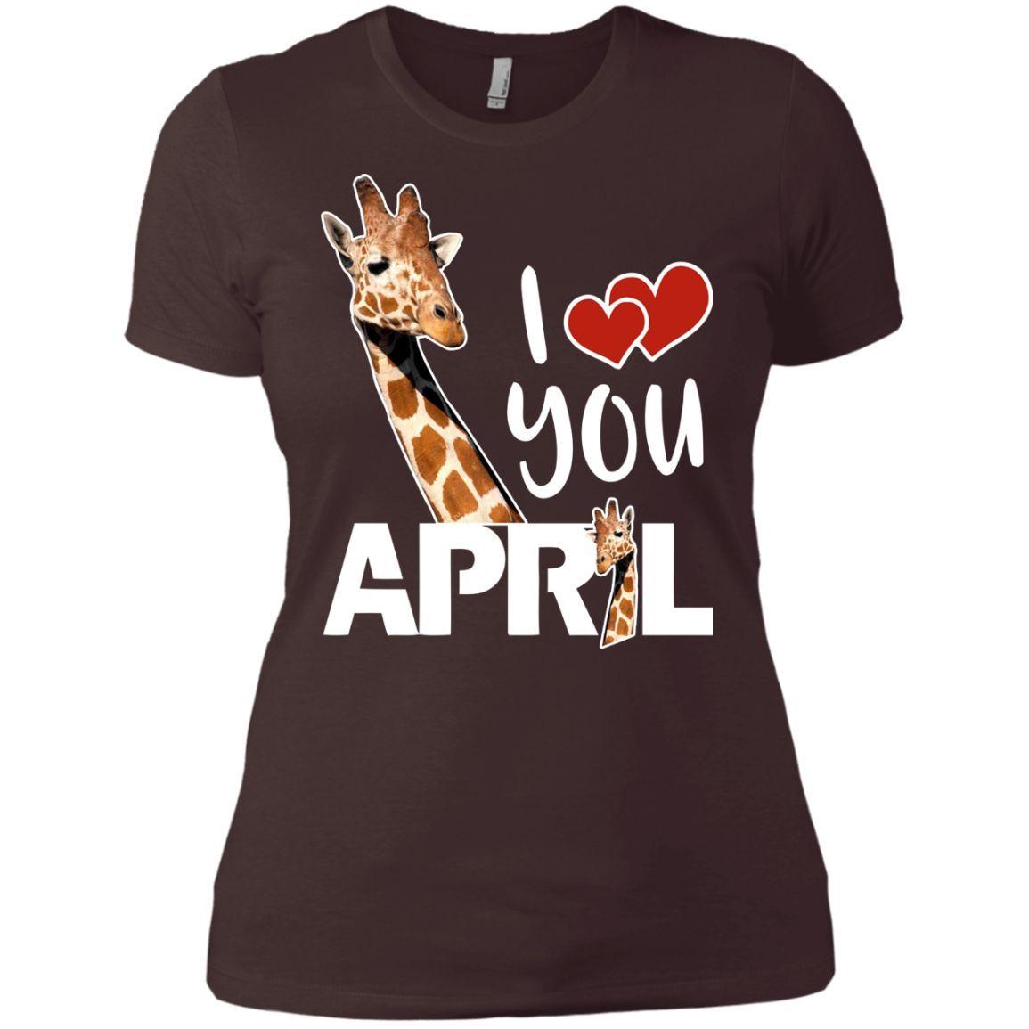 I love you April Giraffe Next Level Ladies' Boyfriend Tee