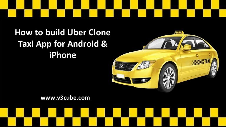 How to create Android and iPhone uber clone taxi booking