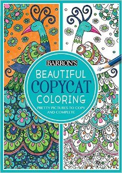 Beautiful Copycat Coloring Pretty Pictures To Copy And Complete Barrons Cindy Wilde 9781438006369 Amazon Books