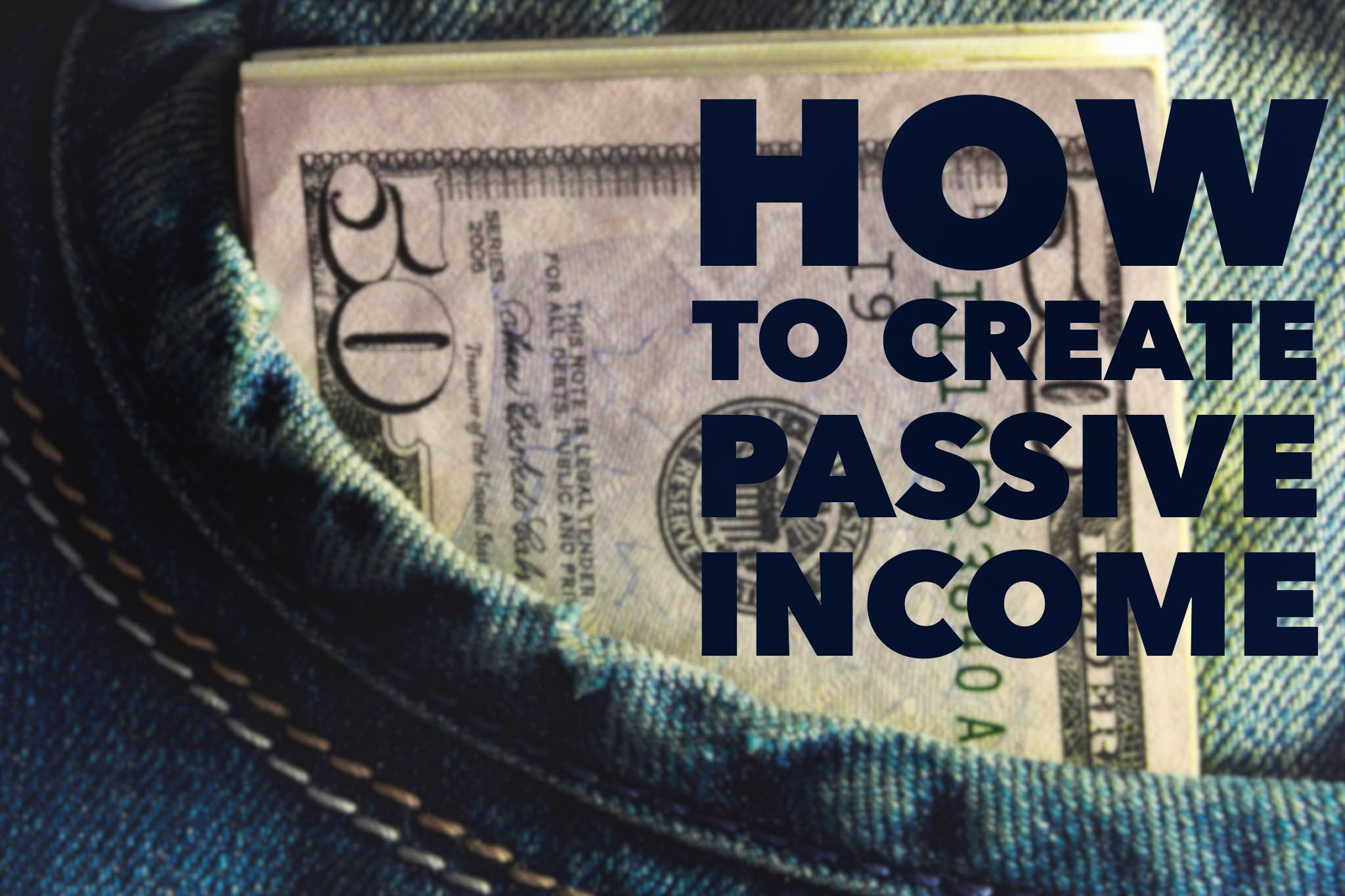 How To Start To Create Passive Income - Part I