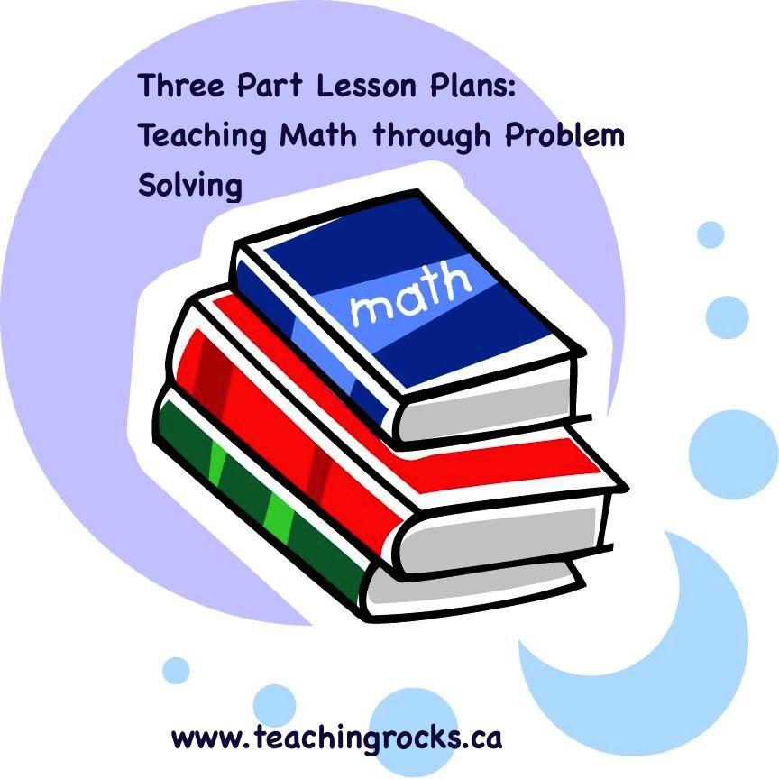 The Three Part Math Lesson: Teaching Math Through Problem Solving ...