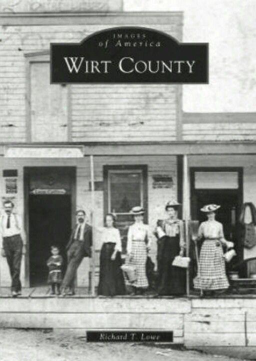 Wirt Co West Virginia West Virginia Appalachia History