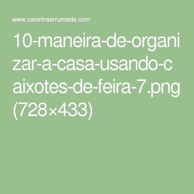 10-maneira-de-organizar-a-casa-usando-caixotes-de-feira-7.png (728×433)
