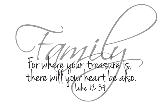 Bible Quotes About Family Adorable For Where Your Treasure Is Your Heart Will Be There Also