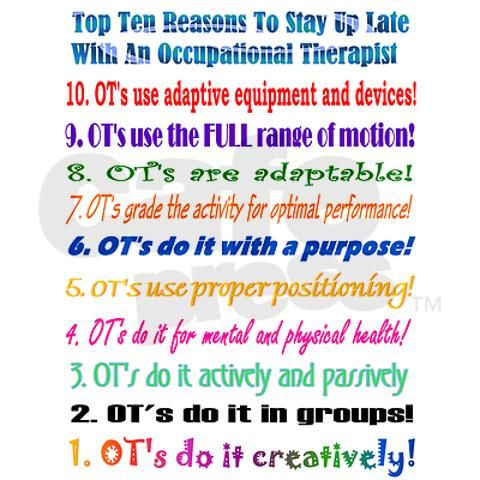Top Ten Reasons to stay up late with an OTLOL OT ideas - occupational therapist job description