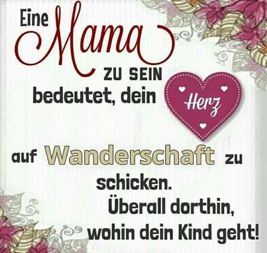 Wahre Worte, Zum Nachdenken, Muttertag. Valentinstag Sprüche