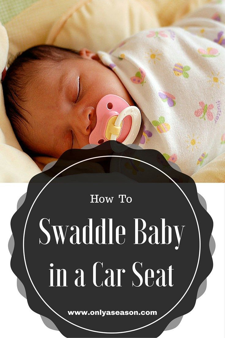 How To Swaddle Baby In A Car Seat