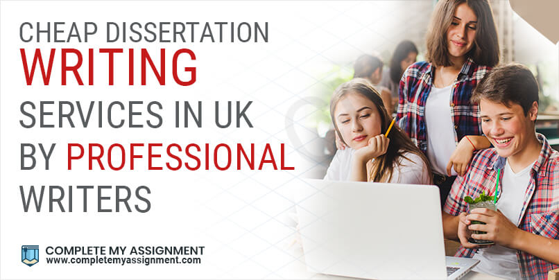Cheap Dissertation Writing Service In The Uk By Professional Writer Services