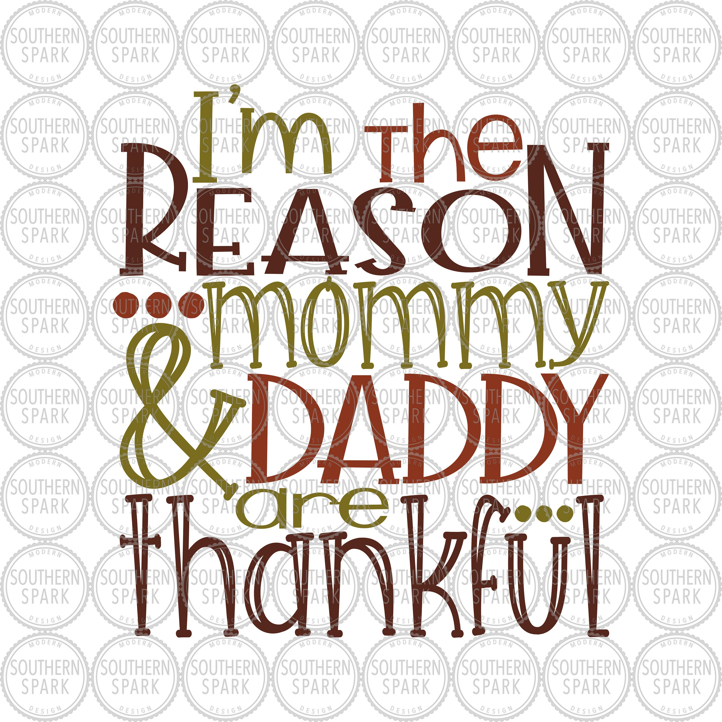 Download Thanksgiving / I'm The Reason Mommy And Daddy Are Thankful ...