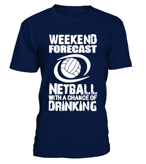 # Netball With A Chance Of Drinking T Shirt best sport team player gift .  HOW TO ORDER:1. Select the style and color you want: 2. Click Reserve it now3. Select size and quantity4. Enter shipping and billing information5. Done! Simple as that!TIPS: Buy 2 or more to save shipping cost!This is printable if you purchase only one piece. so dont worry, you will get yours.Guaranteed safe and secure checkout via:Paypal | VISA | MASTERCARD