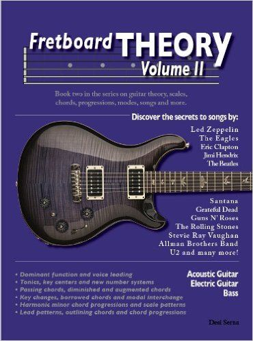 Fretboard Theory Volume Ii Book Two In The Series On Guitar Theory