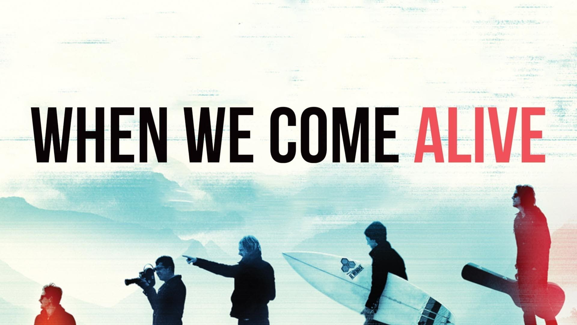 """""""When we come alive"""" ~Switchfoot"""