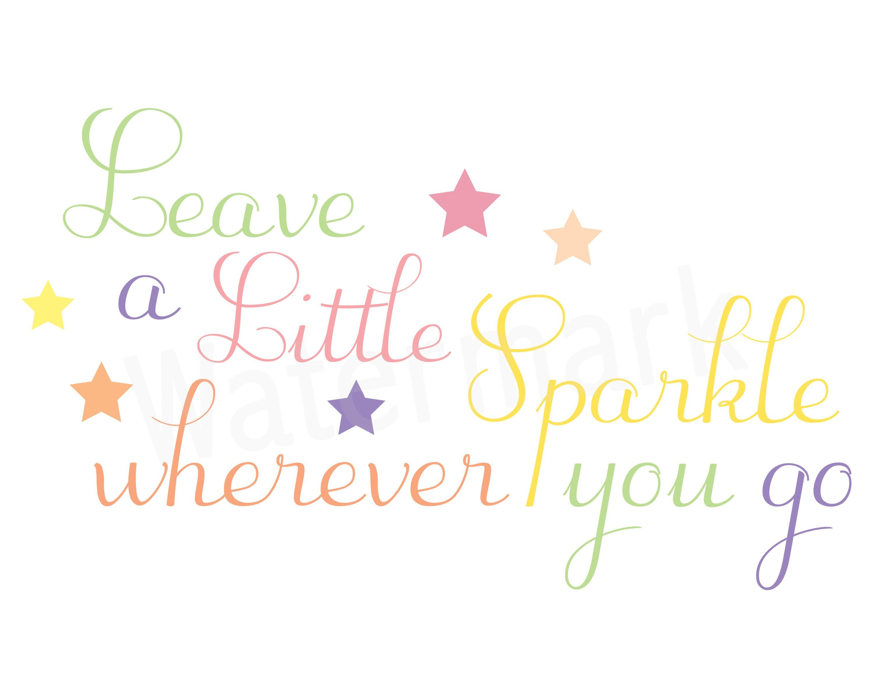 Leave A Little Sparkle Wherever You Go Svg Instant Download Art