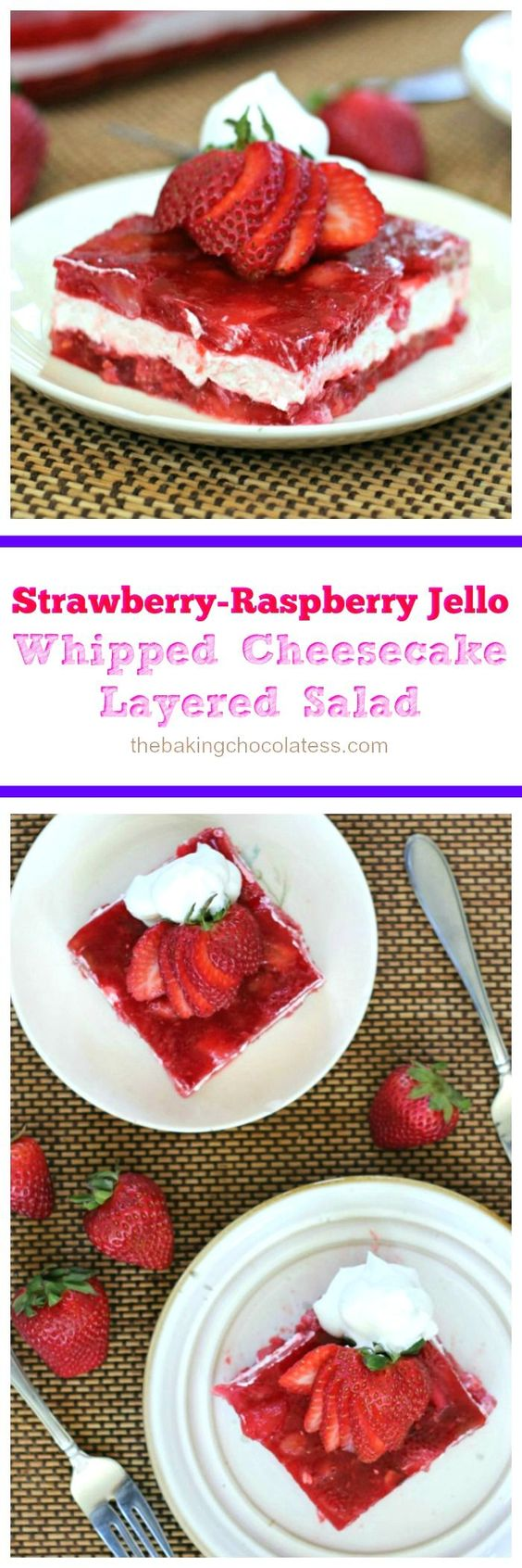 Strawberry-Raspberry Jello Whipped Cheesecake Layered Salad via @https://www.pinterest.com/BaknChocolaTess/: