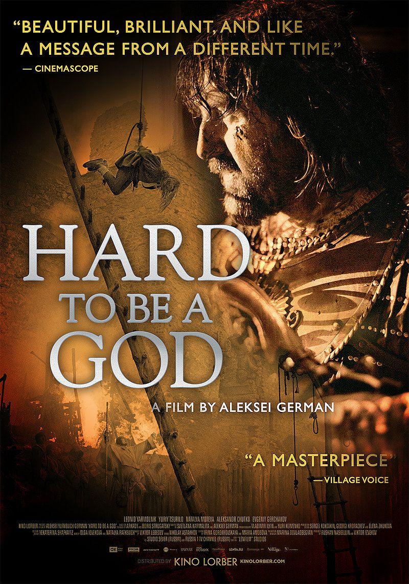Hard To Be A God 2015 Film God Movies