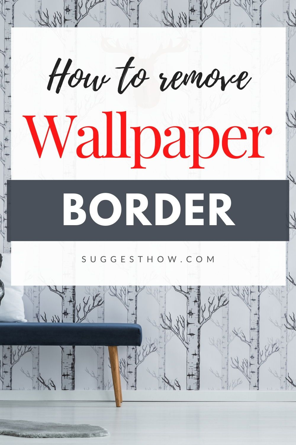 How To Remove Wallpaper Border 6 Steps To Follow In 2020 Remove Wallpaper Borders Wallpaper Border Removable Wallpaper