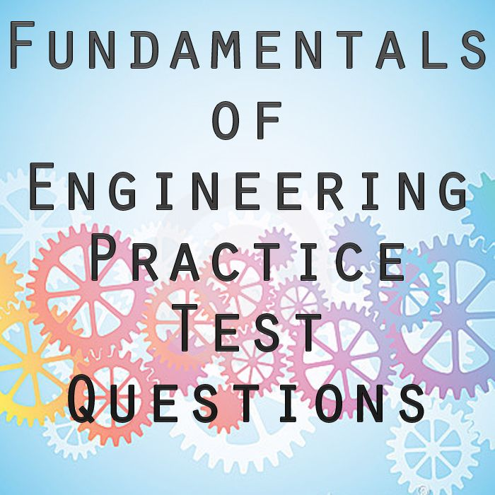 The Fe Test Formally Known As The Fundamentals Of Engineering Examinations Is A Battery Of Challenging An Engineering Exam This Or That Questions Engineering