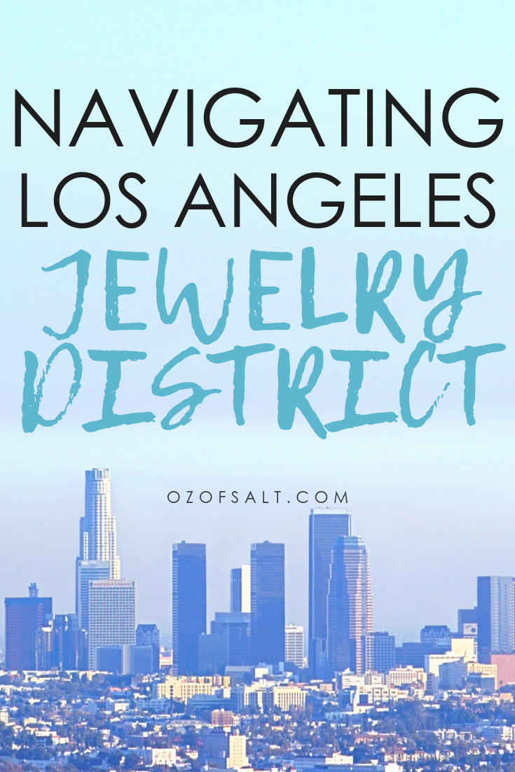 Navigate The Los Angeles Jewelry District Like A Pro La Trip Jewelry District Visit Los Angeles