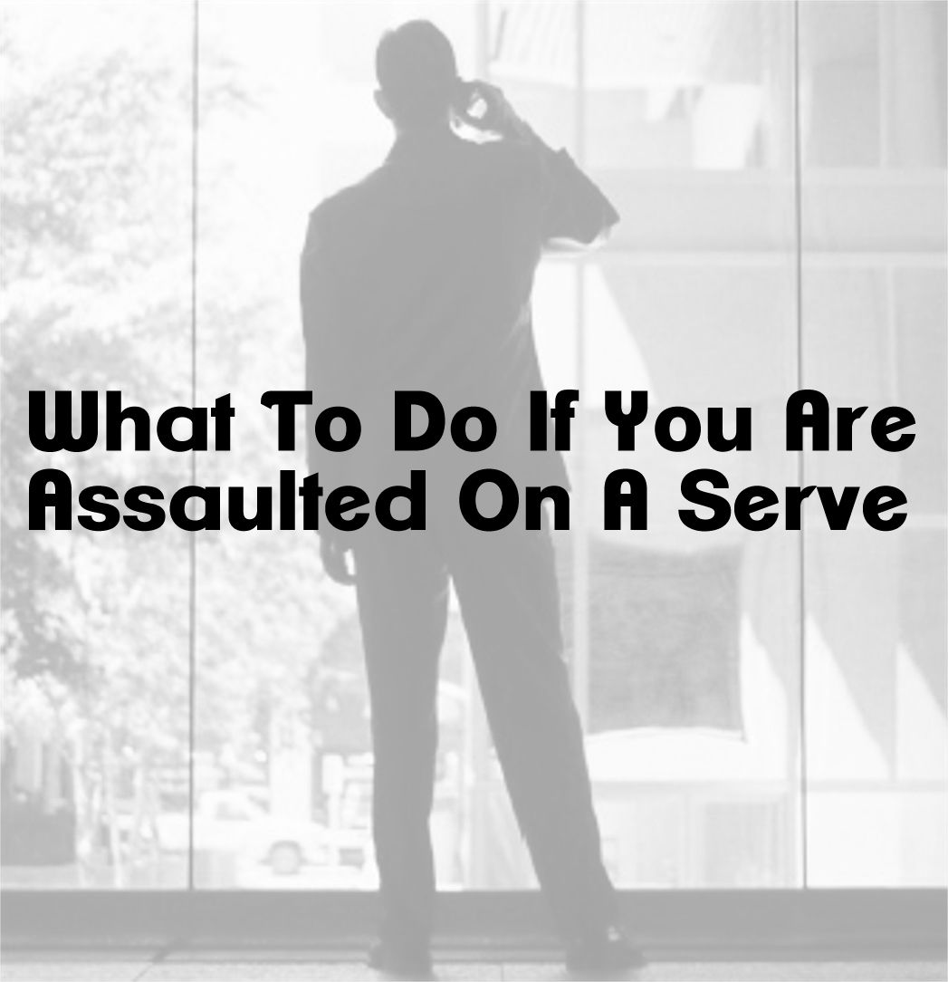 What To Do If You Are Assaulted On A Serve