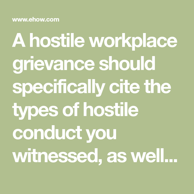 A hostile workplace grievance should specifically cite the ...