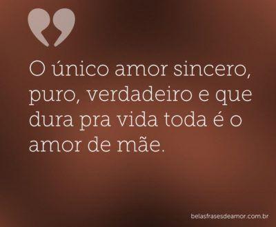 Amor De Mae Frases Citacoes E Poesia Amor De Mae Frases Amor