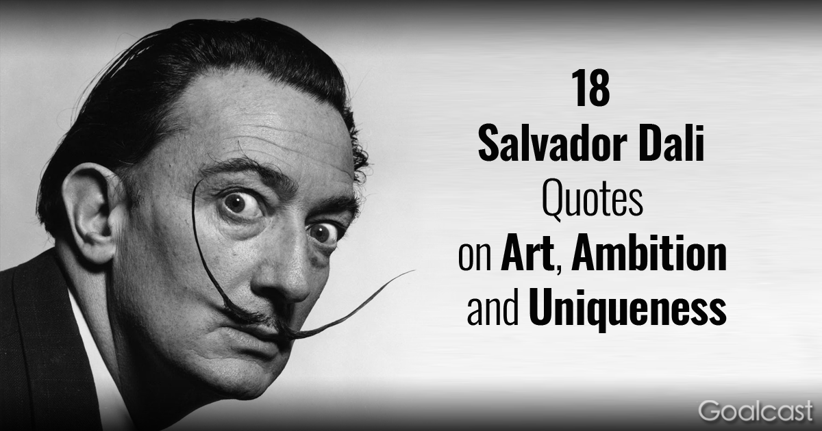Photo of 18 Salvador Dali Quotes on Art, Ambition and Uniqueness