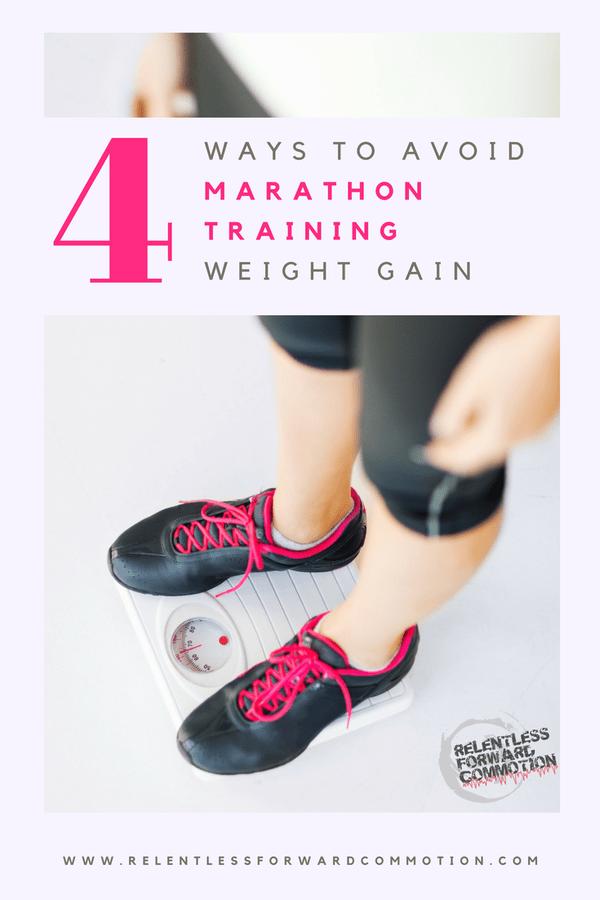 4 Ways To Avoid Marathon Training Weight Gain Running Tips