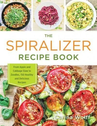 The spiralizer recipe book from apple coleslaw to zucchini pad thai the spiralizer recipe book from apple coleslaw to zucchini pad thai 150 healthy and delicious recipes paperback overstock shopping the best forumfinder Choice Image