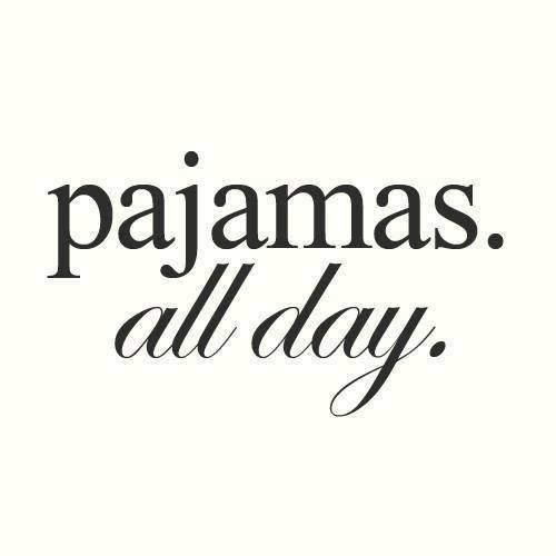 PJs All day!!