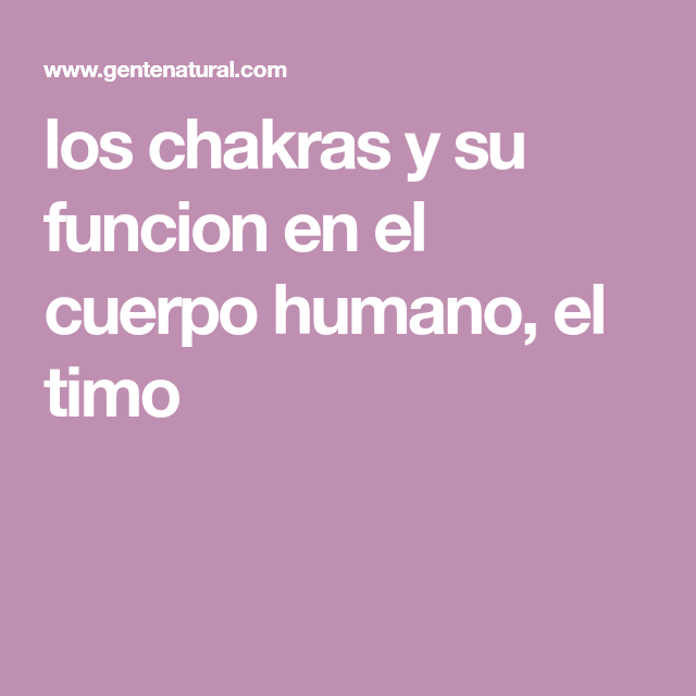 los chakras y su funcion en el cuerpo humano, el timo | Sabias k ...