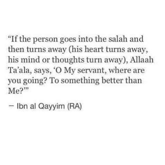 Ya Allah guide me so my heart, mind and soul stay in the Salah.