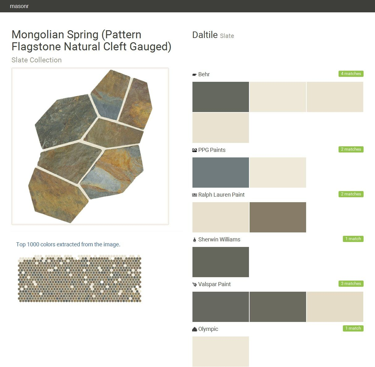 Mongolian Spring (Pattern Flagstone Natural Cleft Gauged). Slate Collection. Slate. Daltile. Behr. PPG Paints. Ralph Lauren Paint. Sherwin Williams. Valspar Paint. Olympic.  Click the gray Visit button to see the matching paint names.