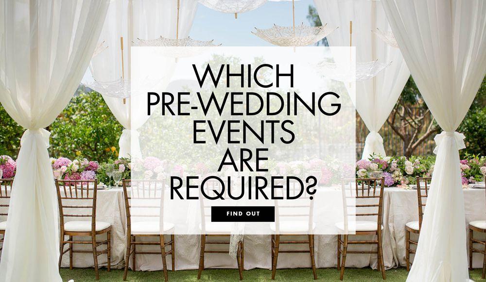 How Necessary Are the PreWedding Events? Pre wedding